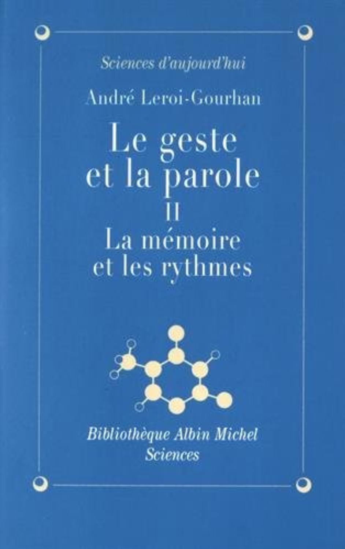 La Mémoire et les rythmes, André Leroi-Gourhan